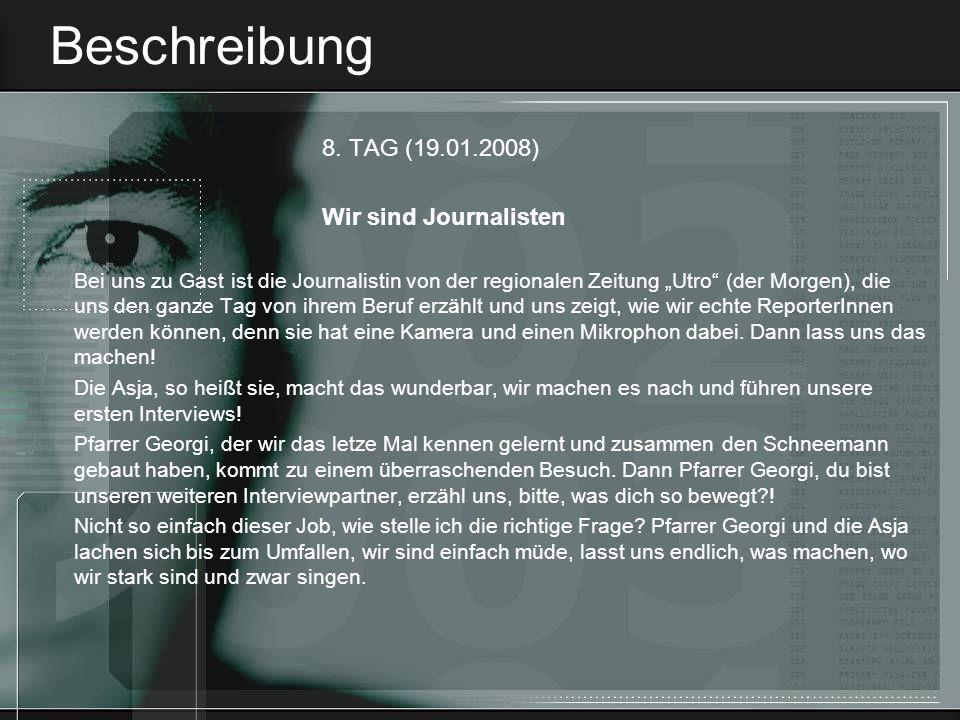 Beschreibung 8. TAG (19.01.2008) Wir sind Journalisten