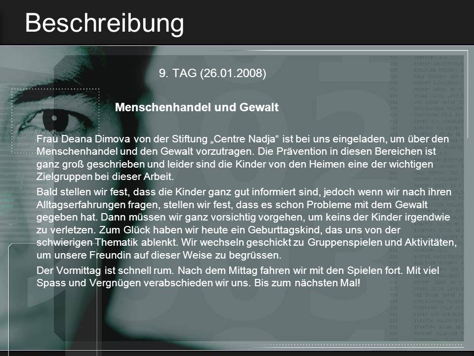 Beschreibung 9. TAG (26.01.2008) Menschenhandel und Gewalt