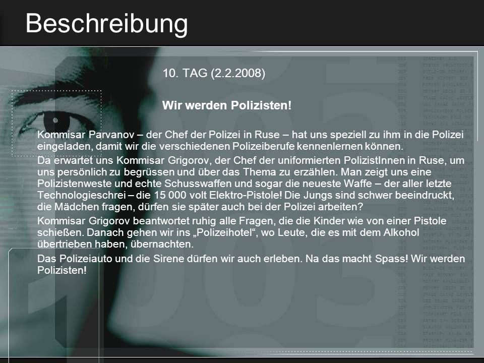 Beschreibung 10. TAG (2.2.2008) Wir werden Polizisten!