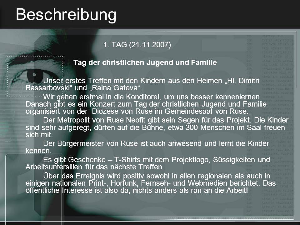 Beschreibung 1. TAG (21.11.2007) Tag der christlichen Jugend und Familie.