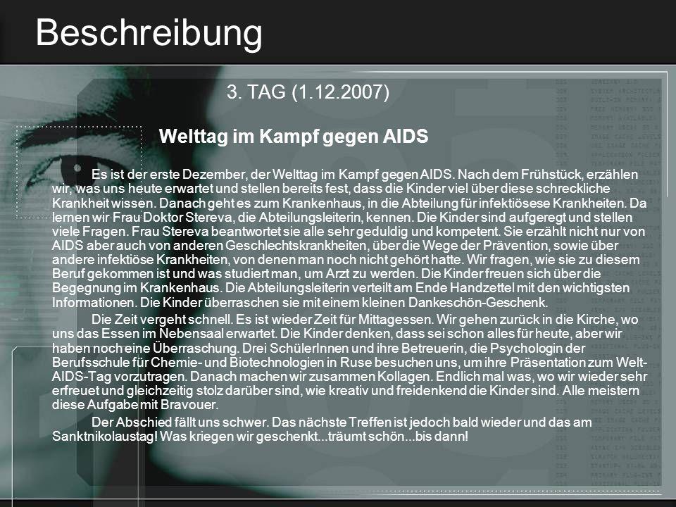 Beschreibung 3. TAG (1.12.2007) Welttag im Kampf gegen AIDS