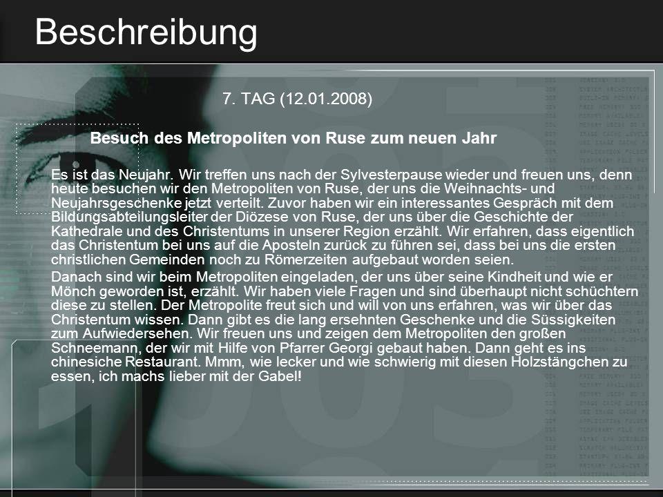 Beschreibung 7. TAG (12.01.2008) Besuch des Metropoliten von Ruse zum neuen Jahr.
