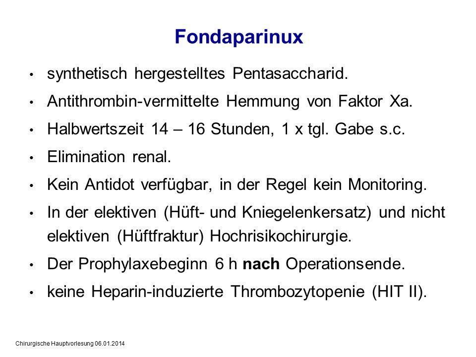 Fondaparinux synthetisch hergestelltes Pentasaccharid.