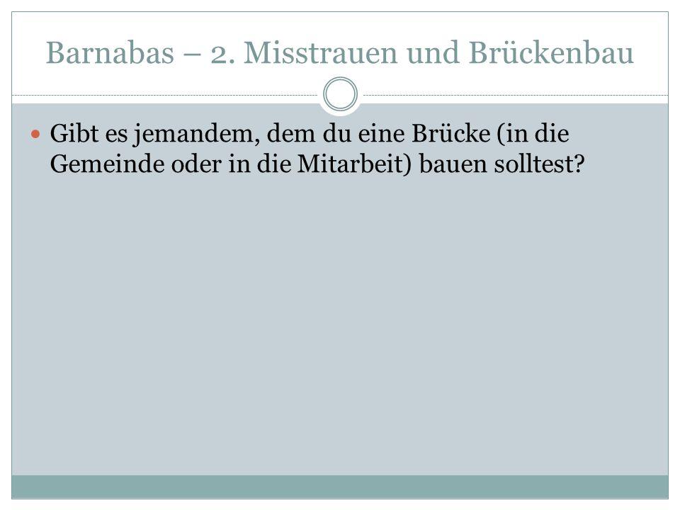 Barnabas – 2. Misstrauen und Brückenbau