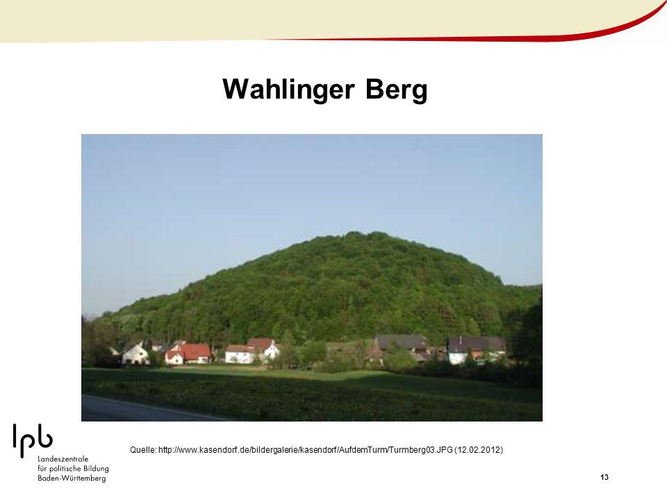 Wahlinger Berg Quelle: http://www.kasendorf.de/bildergalerie/kasendorf/AufdemTurm/Turmberg03.JPG (12.02.2012)
