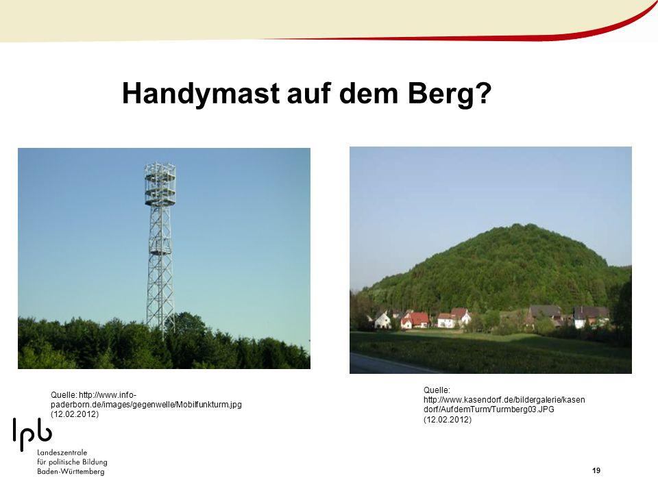 Handymast auf dem Berg Quelle: http://www.kasendorf.de/bildergalerie/kasendorf/AufdemTurm/Turmberg03.JPG (12.02.2012)