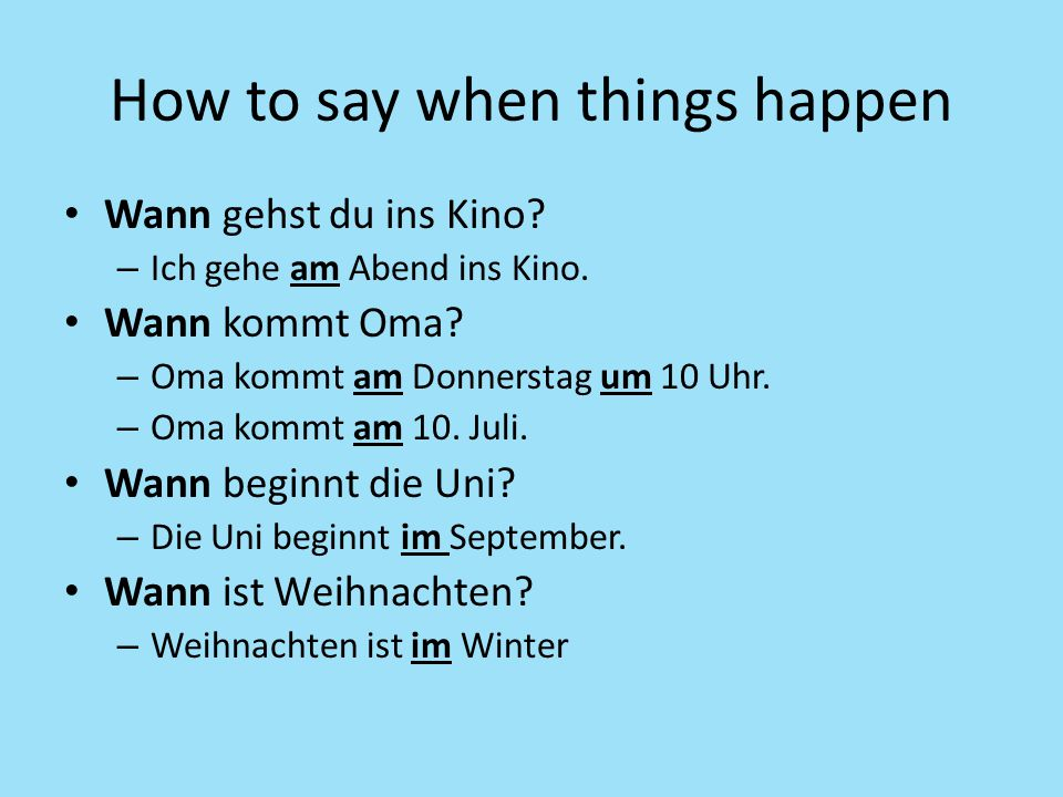 How to say when things happen