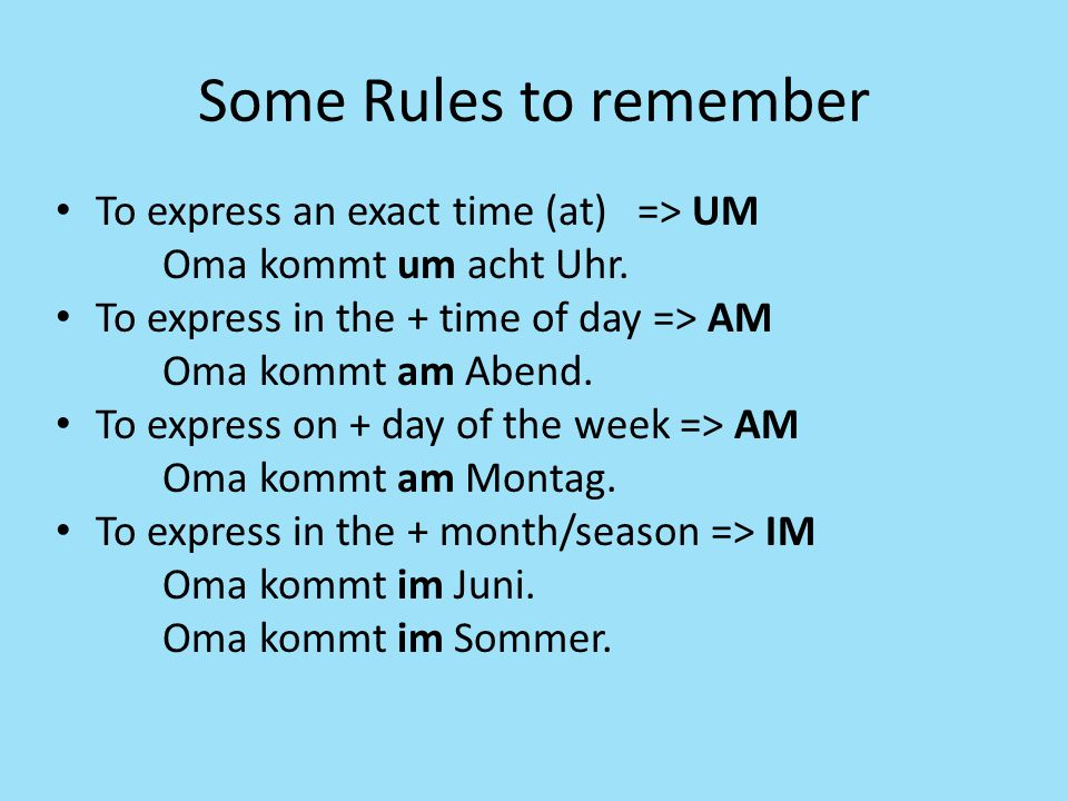 Some Rules to remember To express an exact time (at) => UM