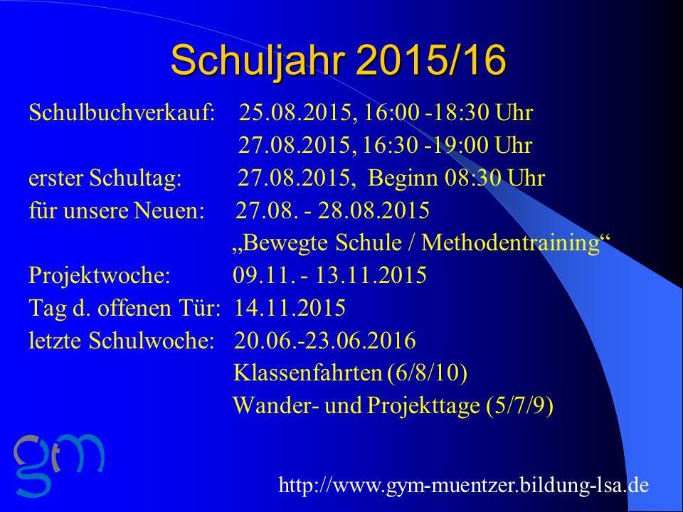 Schuljahr 2015/16 Schulbuchverkauf: 25.08.2015, 16:00 -18:30 Uhr