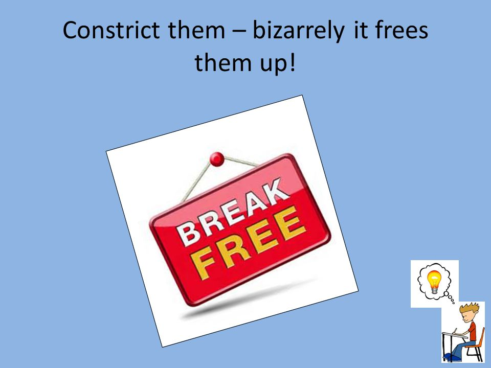 Constrict them – bizarrely it frees them up!