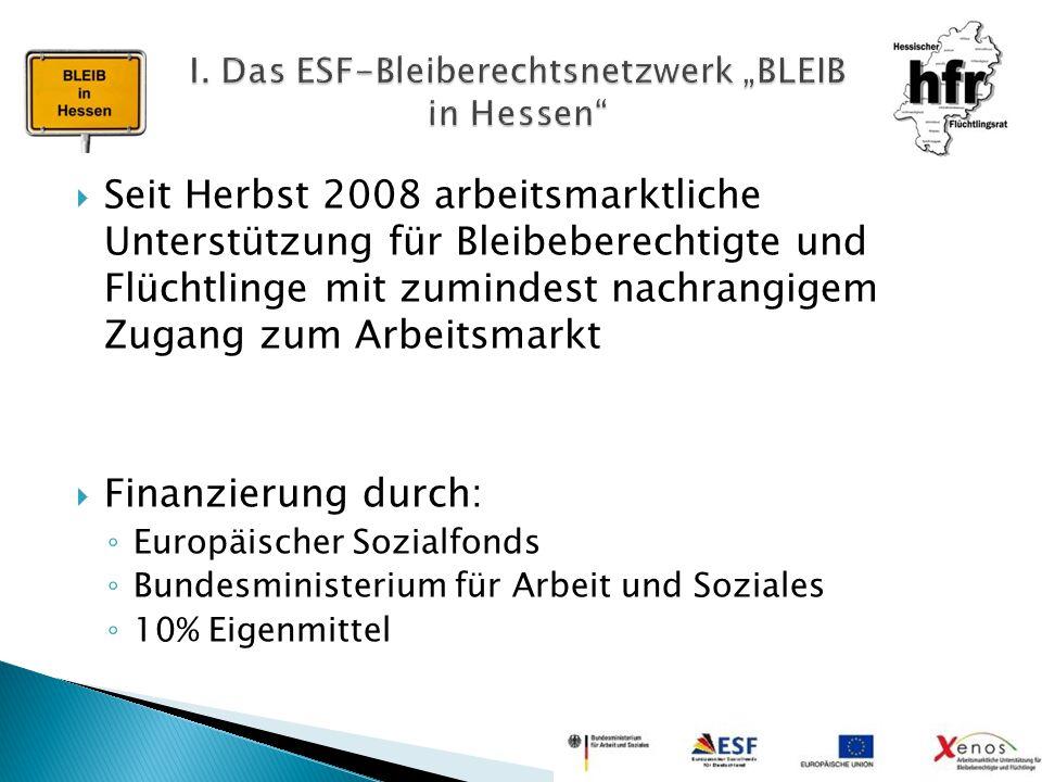 """I. Das ESF-Bleiberechtsnetzwerk """"BLEIB in Hessen"""