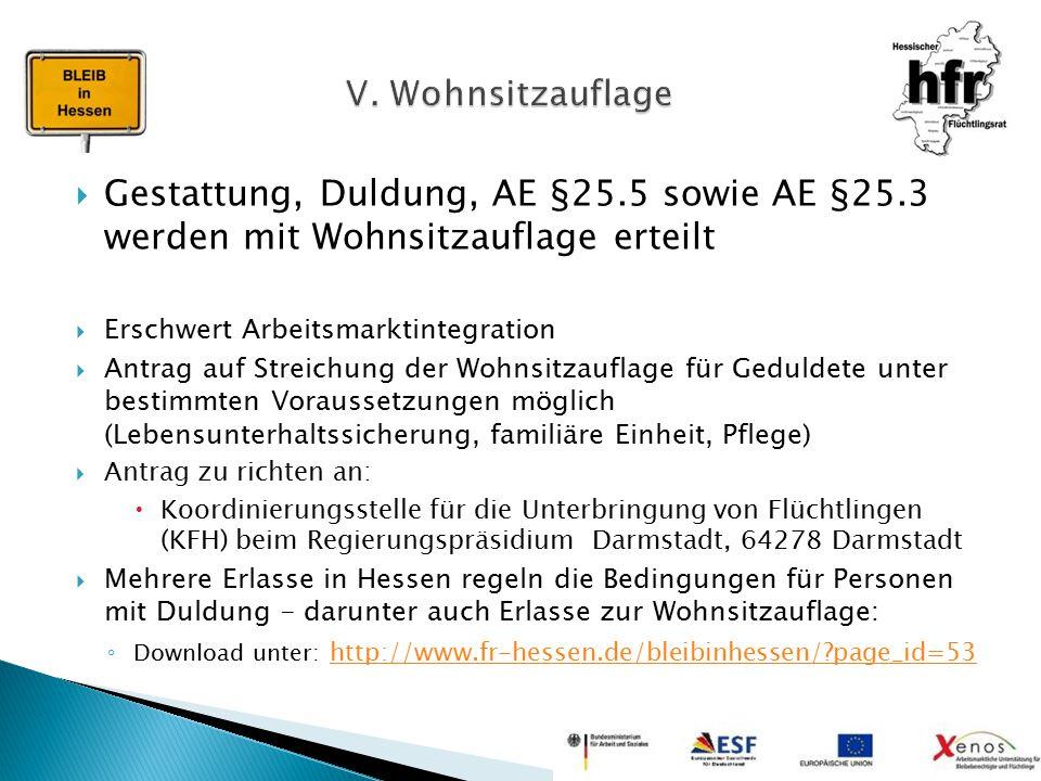 V. Wohnsitzauflage Gestattung, Duldung, AE §25.5 sowie AE §25.3 werden mit Wohnsitzauflage erteilt.