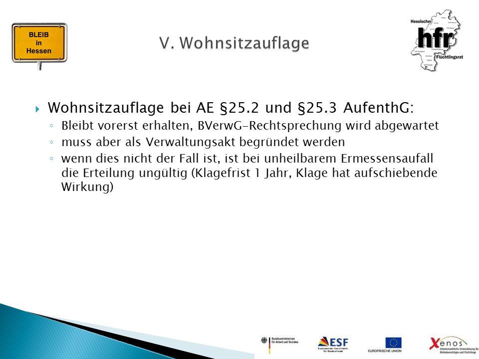 V. Wohnsitzauflage Wohnsitzauflage bei AE §25.2 und §25.3 AufenthG: