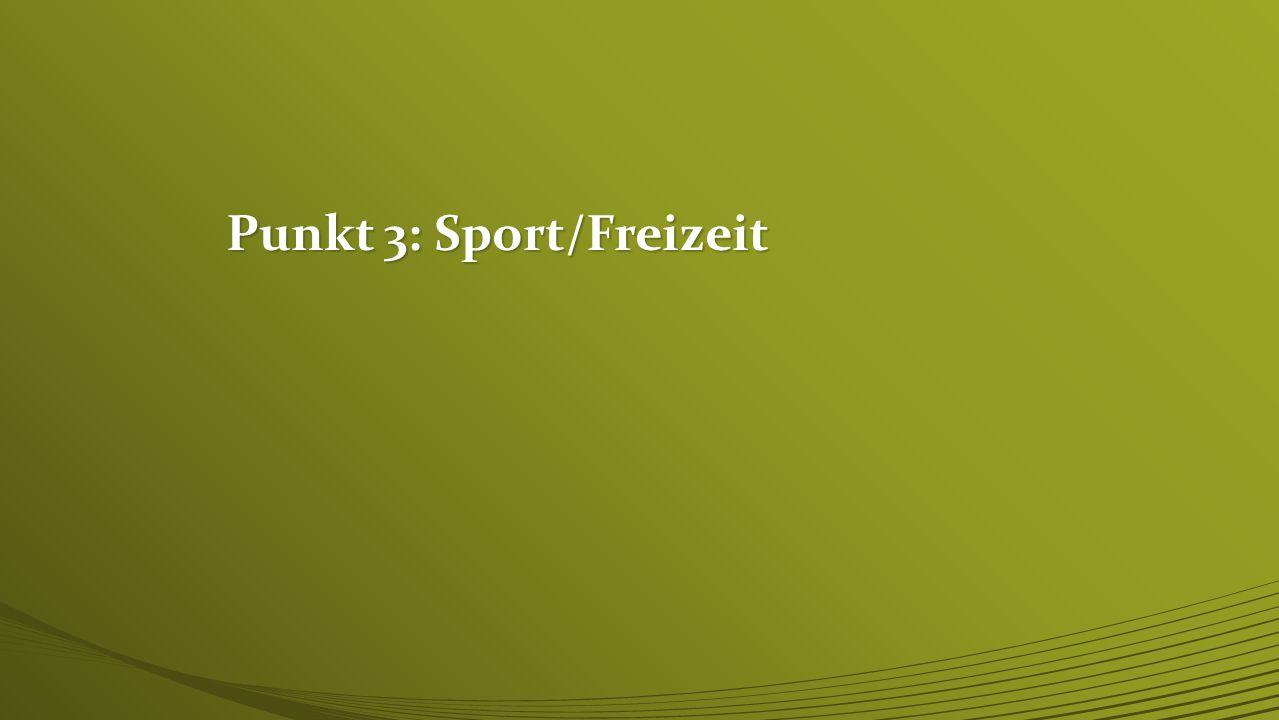 Punkt 3: Sport/Freizeit