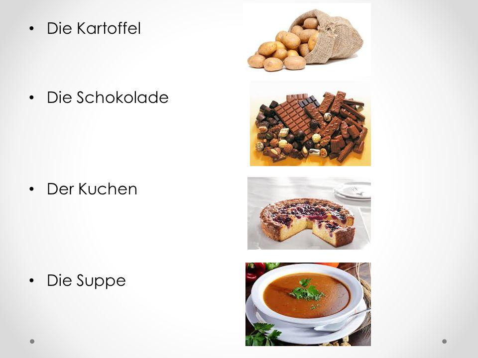 Die Kartoffel Die Schokolade Der Kuchen Die Suppe