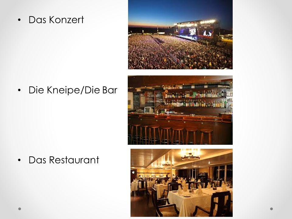Das Konzert Die Kneipe/Die Bar Das Restaurant