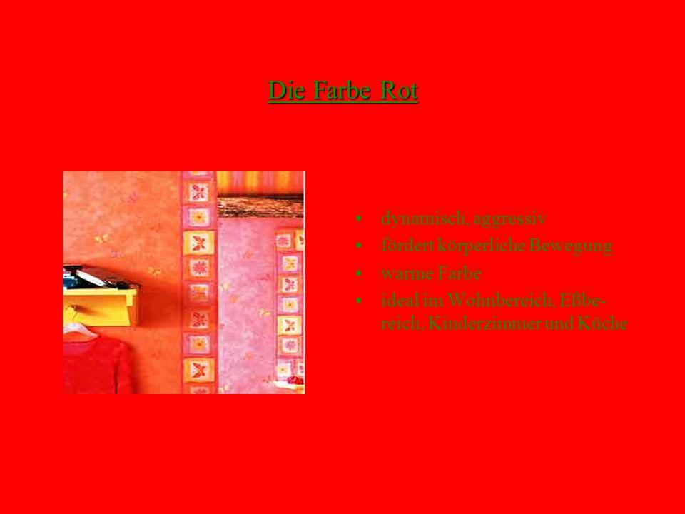 Die Farbe Rot dynamisch, aggressiv fördert körperliche Bewegung