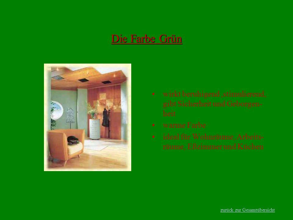 Die Farbe Grün wirkt beruhigend ,stimulierend, gibt Sicherheit und Geborgen-heit. warme Farbe.