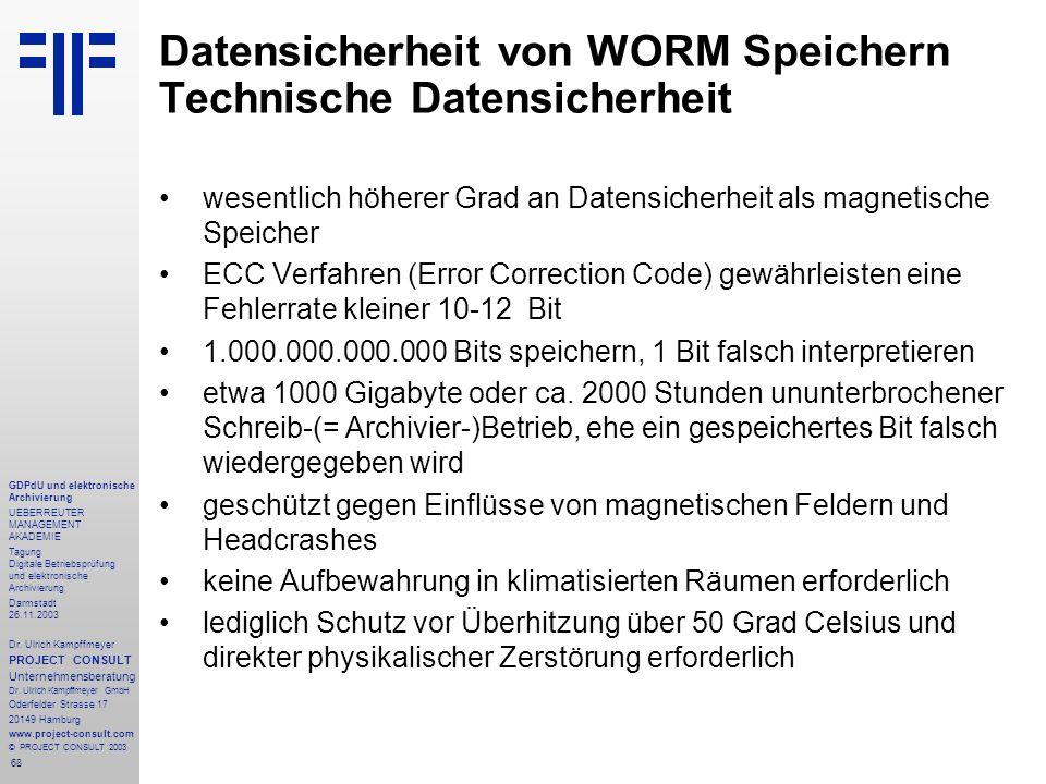 Datensicherheit von WORM Speichern Technische Datensicherheit