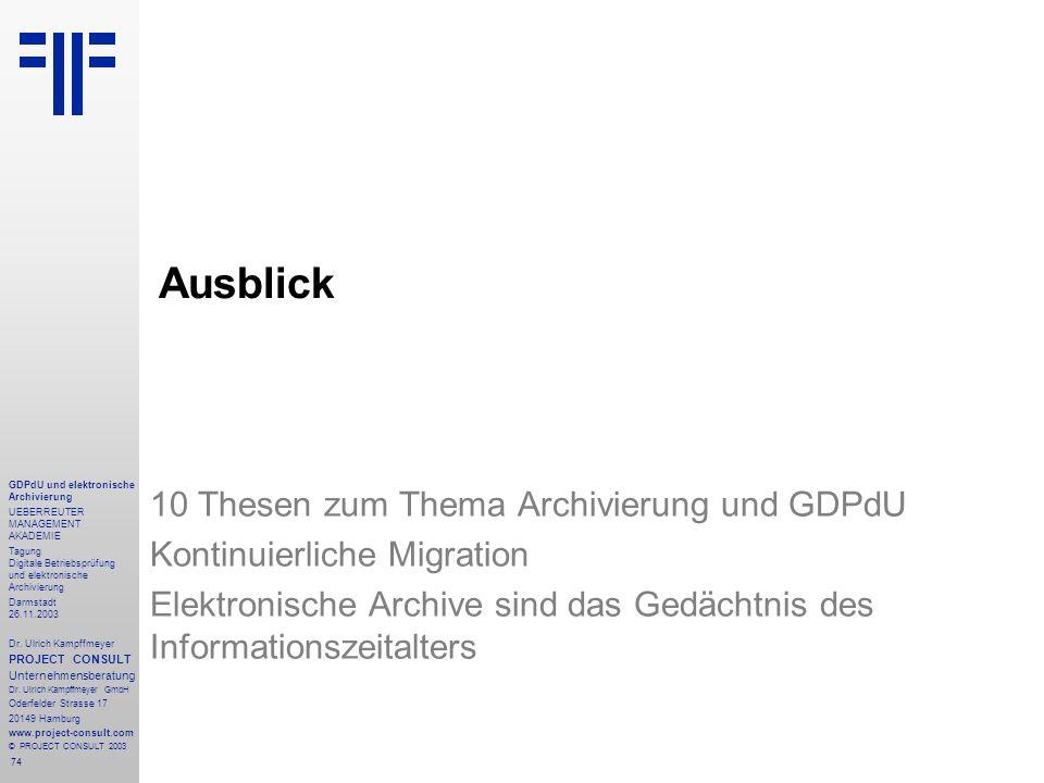 Ausblick 10 Thesen zum Thema Archivierung und GDPdU