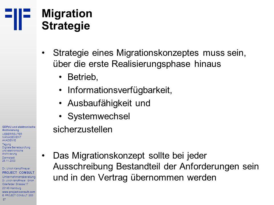 Migration Strategie Strategie eines Migrationskonzeptes muss sein, über die erste Realisierungsphase hinaus.