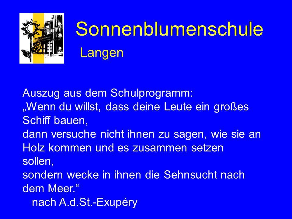 Sonnenblumenschule Langen Auszug aus dem Schulprogramm: