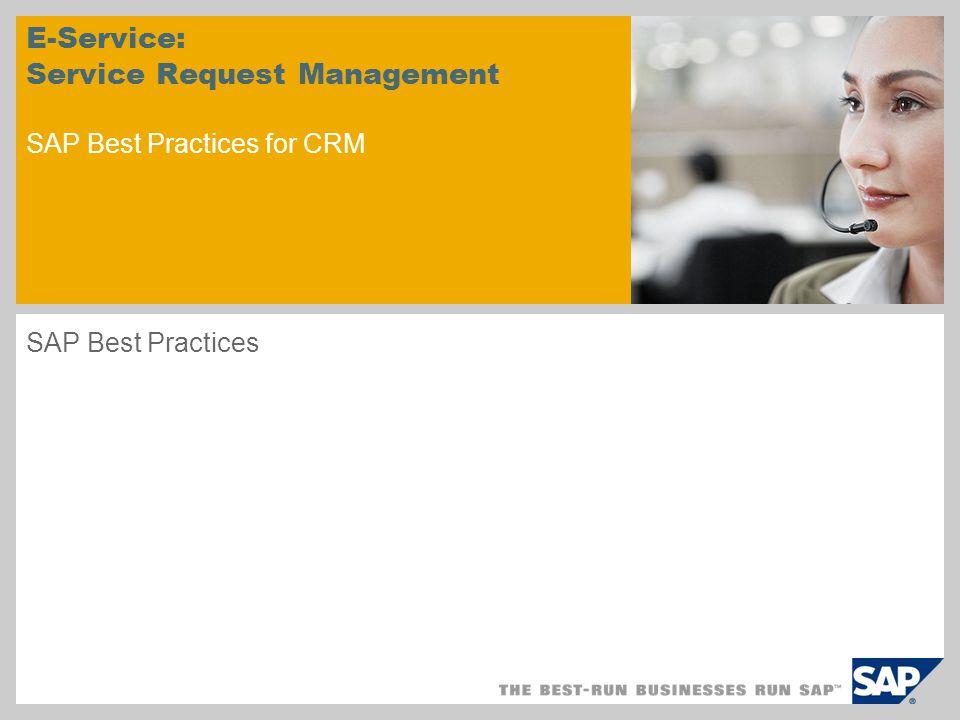 E-Service: Service Request Management SAP Best Practices for CRM
