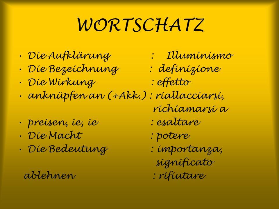 WORTSCHATZ Die Aufklärung : Illuminismo Die Bezeichnung : definizione