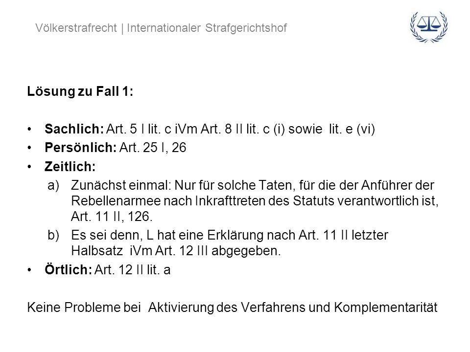 Lösung zu Fall 1:Sachlich: Art. 5 I lit. c iVm Art. 8 II lit. c (i) sowie lit. e (vi) Persönlich: Art. 25 I, 26.