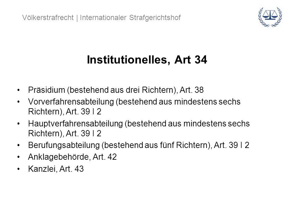 Institutionelles, Art 34 Präsidium (bestehend aus drei Richtern), Art. 38.
