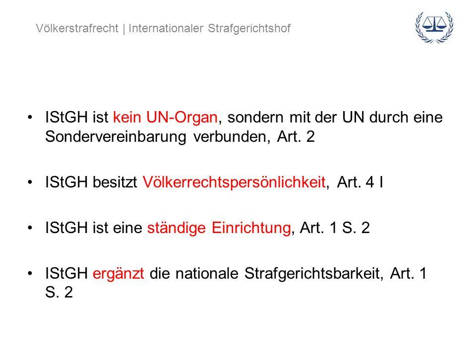 IStGH ist kein UN-Organ, sondern mit der UN durch eine Sondervereinbarung verbunden, Art. 2