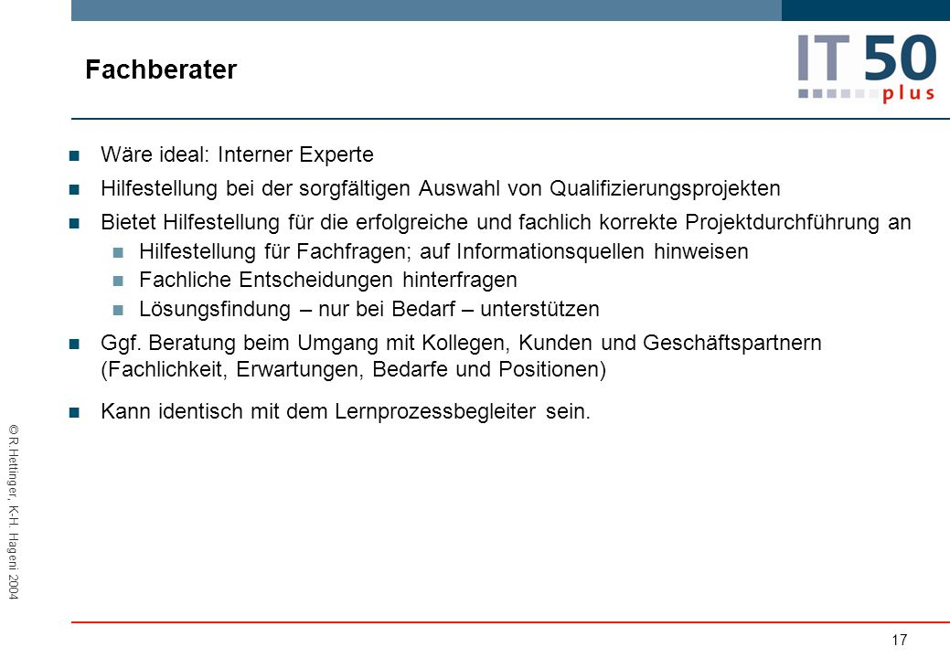 Fachberater Wäre ideal: Interner Experte