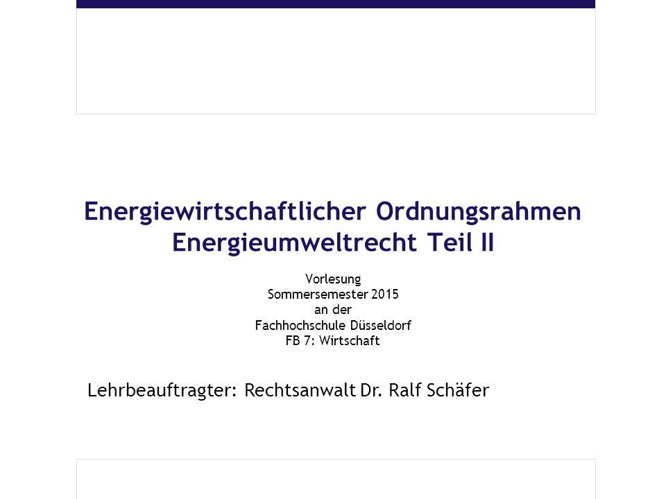 Energiewirtschaftlicher Ordnungsrahmen Energieumweltrecht Teil II