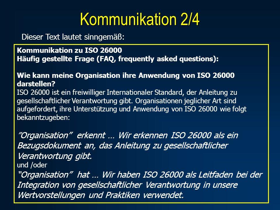 Kommunikation 2/4 Dieser Text lautet sinngemäß: Kommunikation zu ISO 26000. Häufig gestellte Frage (FAQ, frequently asked questions):