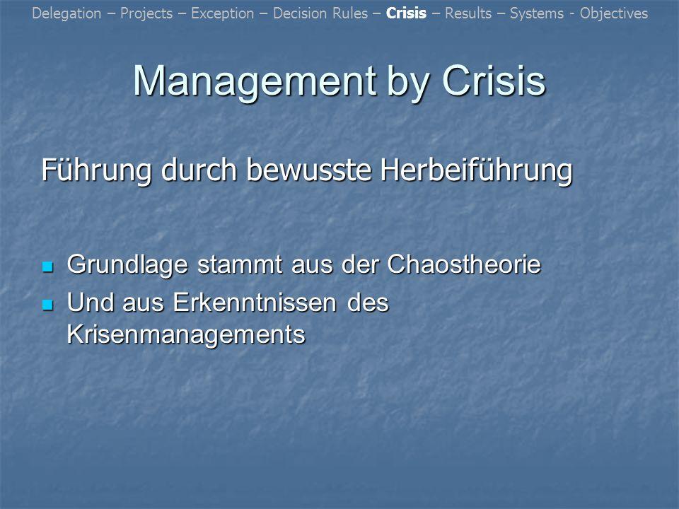 Management by Crisis Führung durch bewusste Herbeiführung