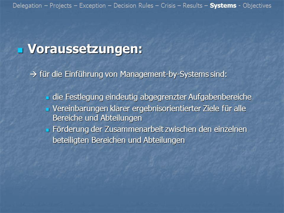 Voraussetzungen:  für die Einführung von Management-by-Systems sind: