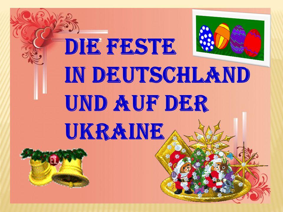 Die Feste in Deutschland und auf der Ukraine