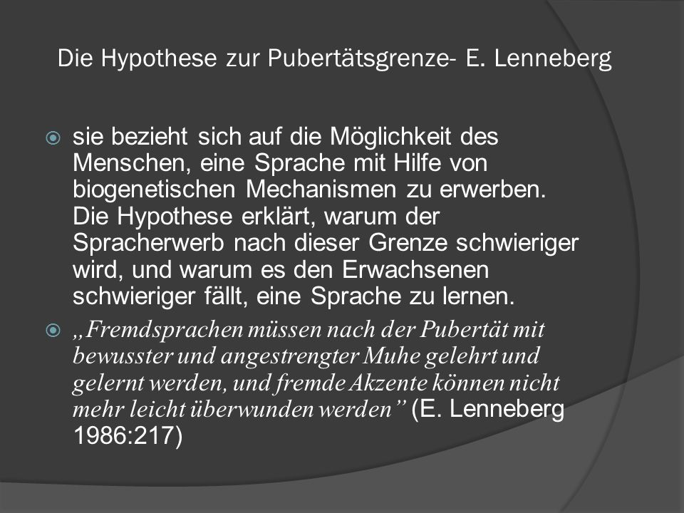 Die Hypothese zur Pubertätsgrenze- E. Lenneberg