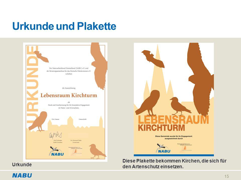 Urkunde und Plakette Diese Plakette bekommen Kirchen, die sich für den Artenschutz einsetzen.