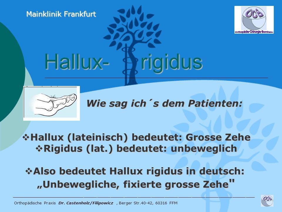 Hallux- rigidus Wie sag ich´s dem Patienten:
