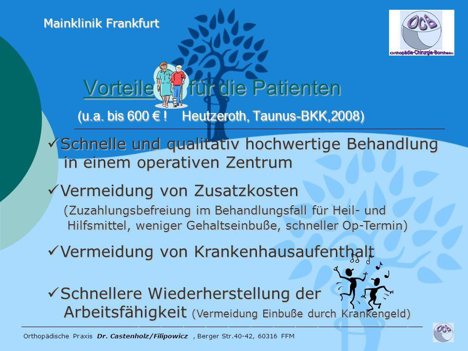 Mainklinik Frankfurt Vorteile für die Patienten (u.a. bis 600 € ! Heutzeroth, Taunus-BKK,2008)