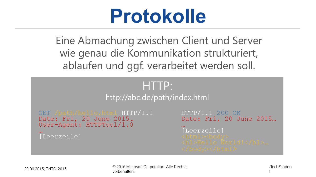 Protokolle Eine Abmachung zwischen Client und Server wie genau die Kommunikation strukturiert, ablaufen und ggf. verarbeitet werden soll.