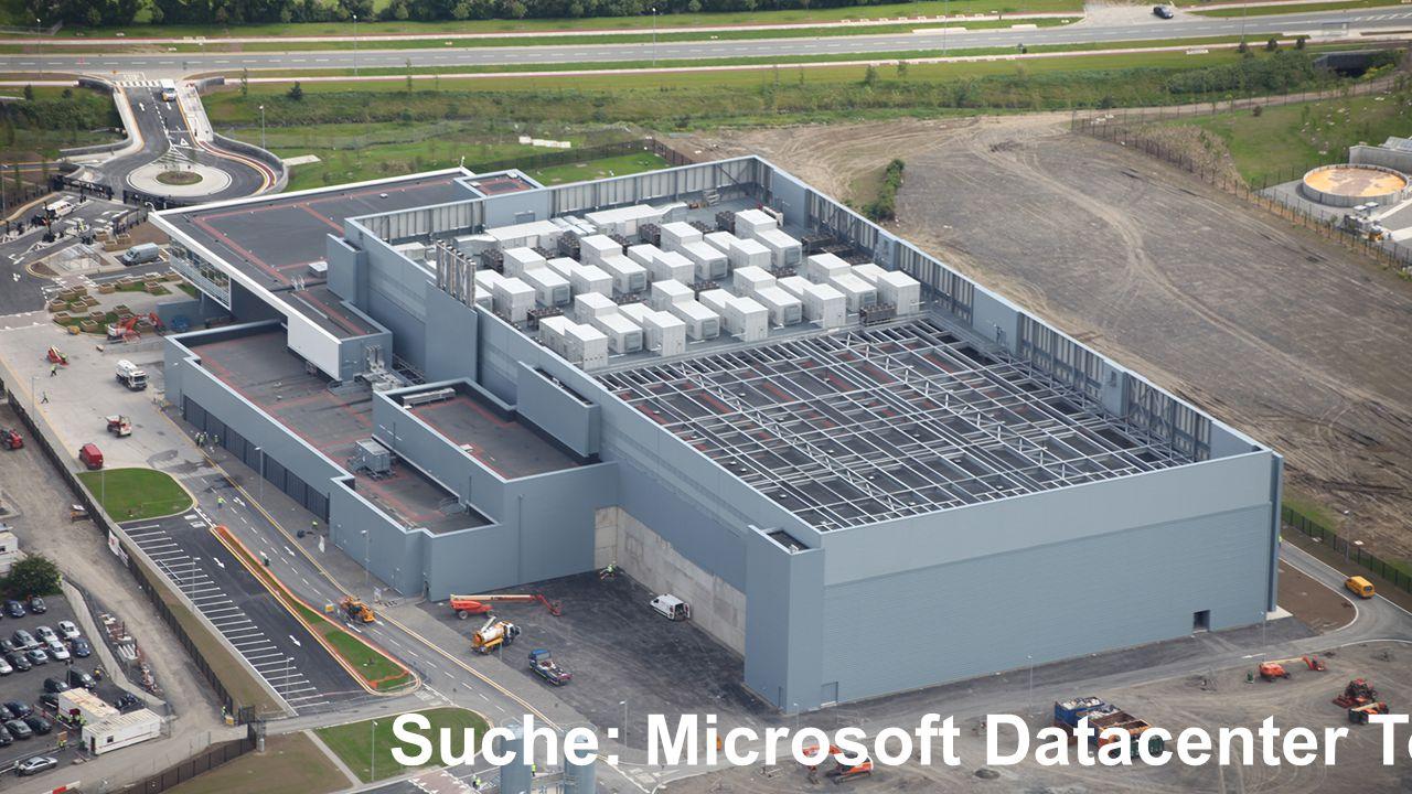 Was ist die Cloud Suche: Microsoft Datacenter Tour