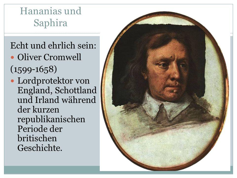 Hananias und Saphira Echt und ehrlich sein: Oliver Cromwell