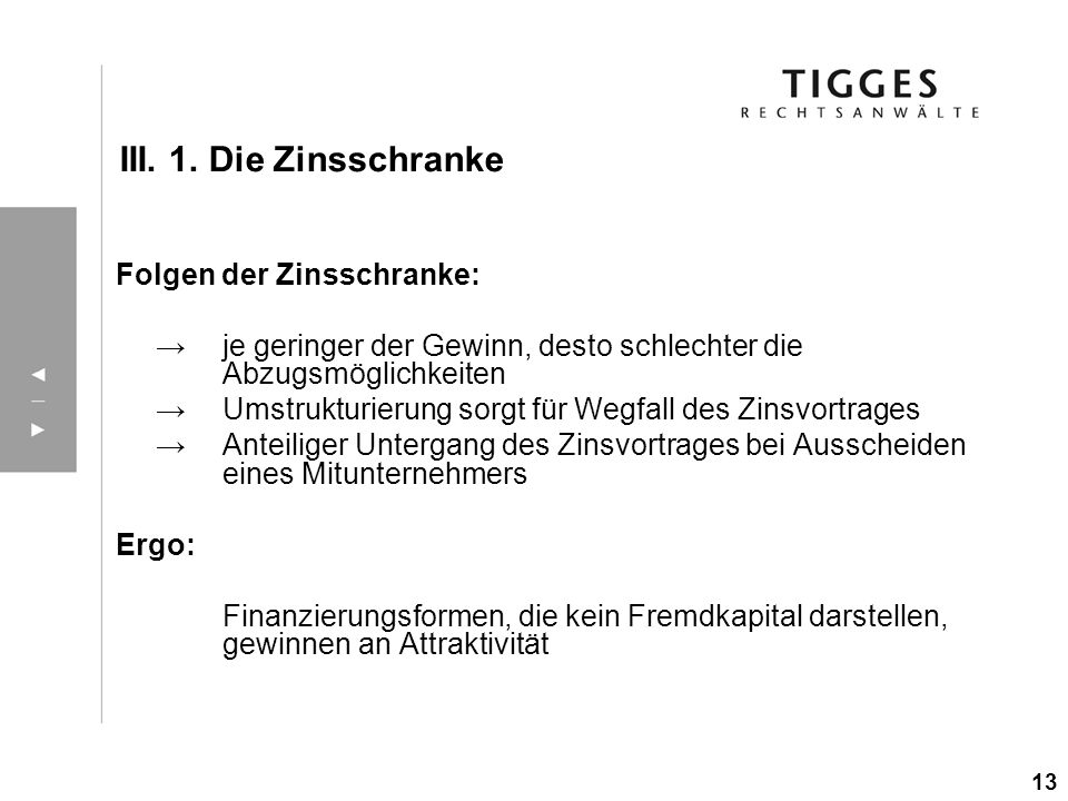 III. 1. Die Zinsschranke Folgen der Zinsschranke: