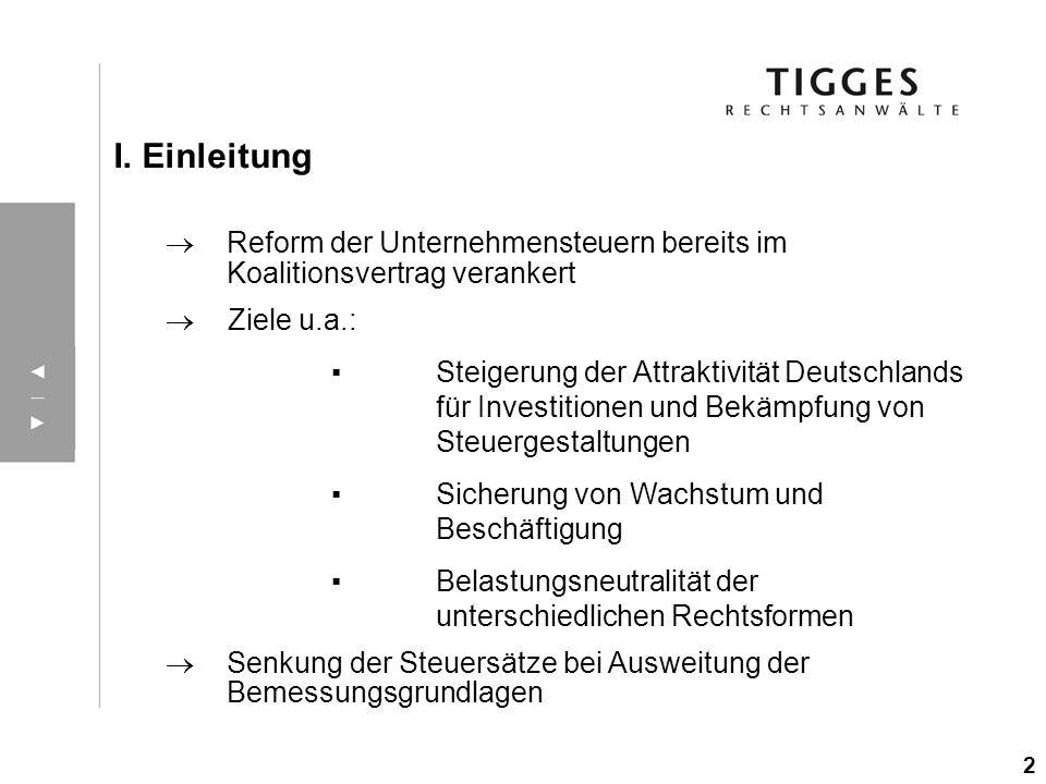 I. Einleitung Reform der Unternehmensteuern bereits im Koalitionsvertrag verankert. Ziele u.a.: