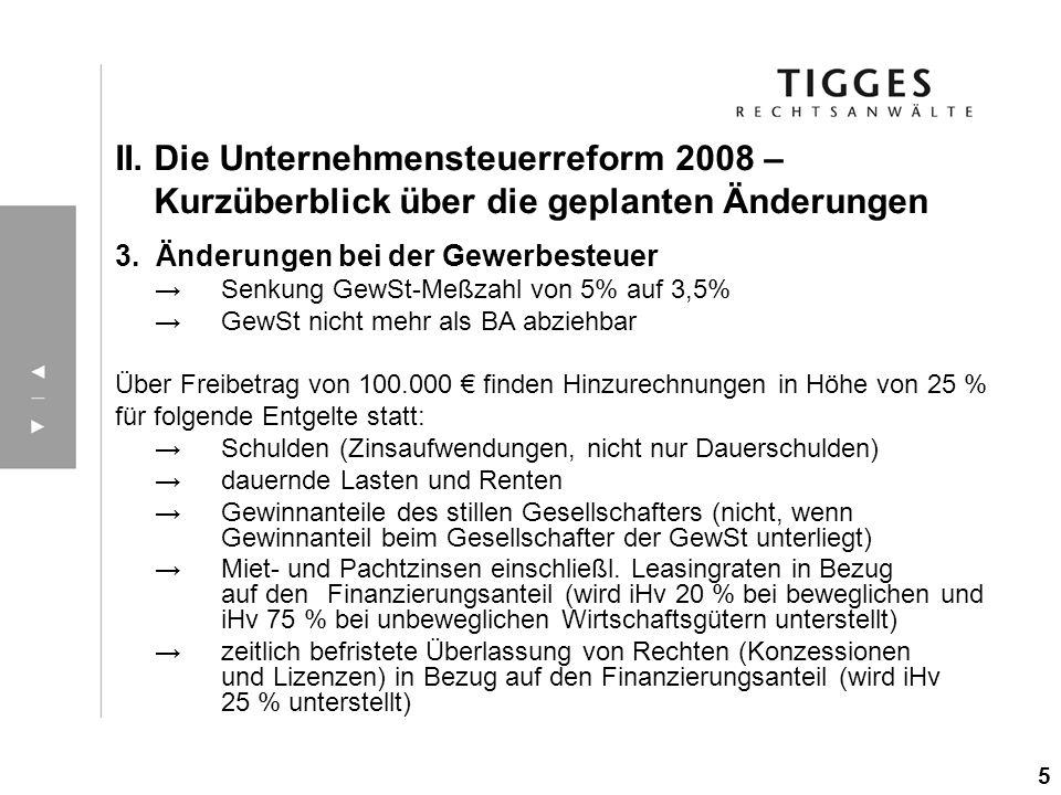 II. Die Unternehmensteuerreform 2008 – Kurzüberblick über die geplanten Änderungen