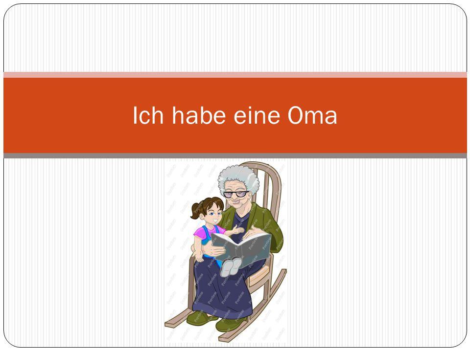 Ich habe eine Oma