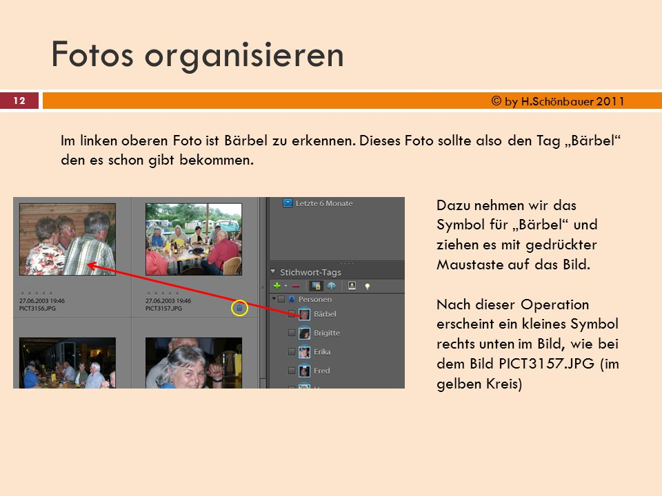 Fotos organisieren © by H.Schönbauer 2011.