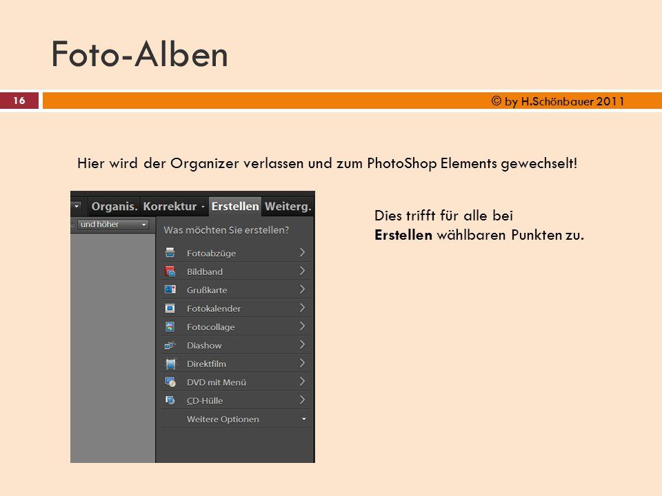 Foto-Alben © by H.Schönbauer 2011. Hier wird der Organizer verlassen und zum PhotoShop Elements gewechselt!